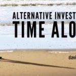 Alternative Investment: Time Alone