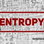 Entropy & the Radiance of Randomness