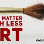 """More Matter With Less Art"""